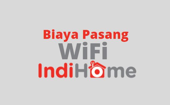 biaya pasang wifi indihome